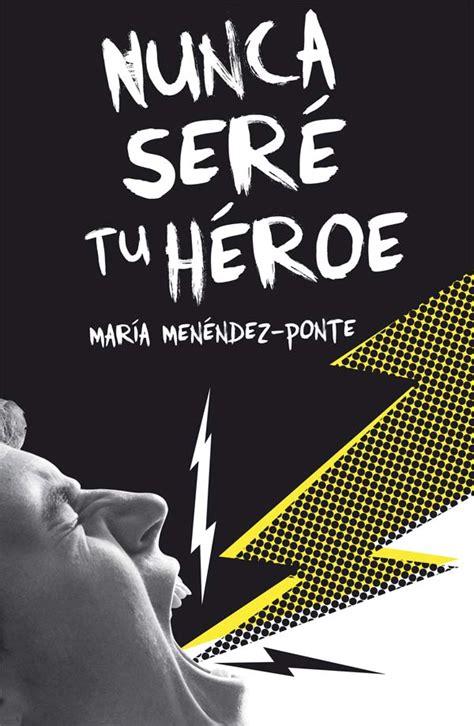 Nunca seré tu héroe | Literatura Infantil y Juvenil SM