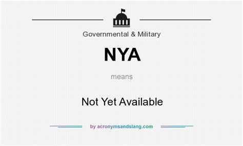 NYA - Not Yet Available in Government & Military by ...