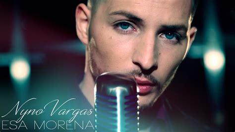 Nyno Vargas - Esa Morena (Videoclip Oficial) - YouTube
