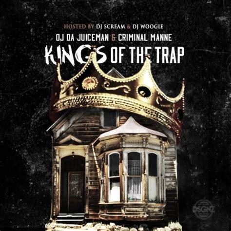 OJ Da Juiceman & Criminal Manne - Kings Of The Trap - DJ ...