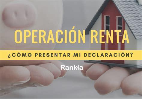 Operación Renta 2017 - SII: ¿Cómo presentar mi declaración ...