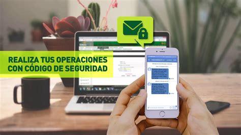 Operaciones con Código de Seguridad en Banca Virtual y APP ...