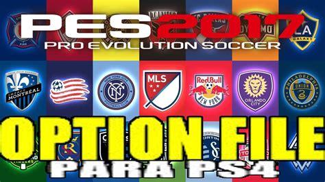 OPTION FILE PES 17!SUPER TRUCO/LIGA MLS/SACA LIGA PAS ...