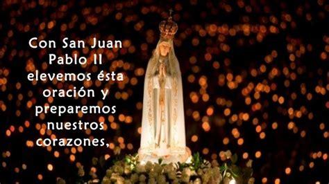 Oración de san juan pablo ii consagración al inmaculado ...