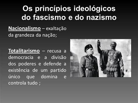 Os princípios ideológicos do fascismo e do nazismo   ppt ...