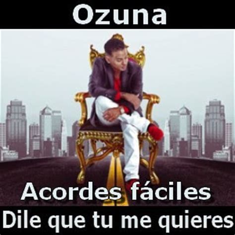 Ozuna   Dile que tu me quieres  facil    Acordes D Canciones