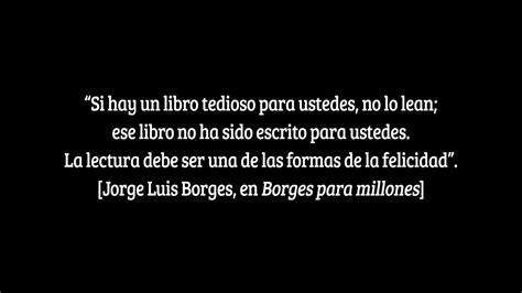 P1   01. Frase: Jorge Luis Borges, en Borges para millones ...