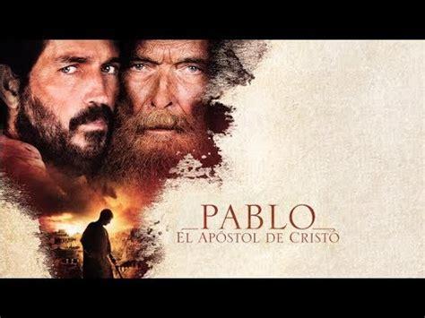 Pablo Apóstol de Cristo Películas Cristianas Completas En ...