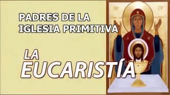 Padres de la Iglesia Primitiva - La Eucaristía - YouTube