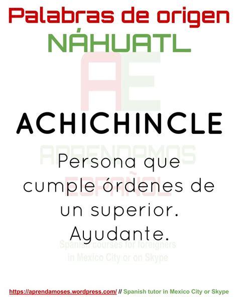 Palabras de origen náhuatl – APRENDAMOS ESPAÑOL
