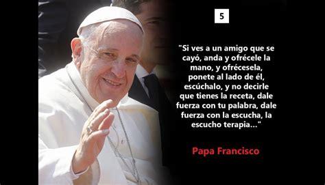 Papa Francisco: las diez frases que marcaron su viaje por ...