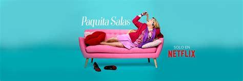 Paquita Salas vuelve a Netflix con nuevas tramas y ...