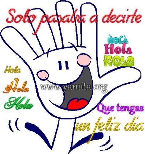 Para Decirte Hola Y Que Tengas Un Buen Dia Tarjetas ...
