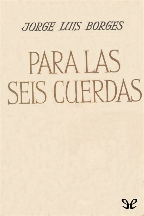 Para las seis cuerdas ' Jorge Luis Borges en PDF   Libros ...