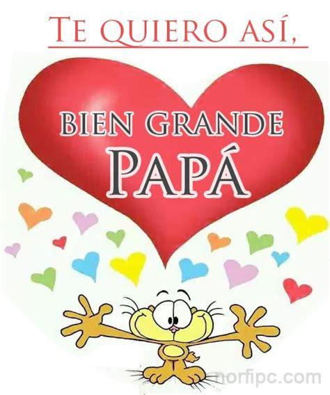 Para mi Papá frases de amor, respeto y cariño