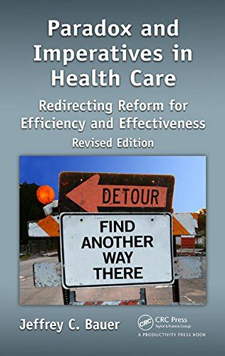 Paradox and Imperatives in Health Care: Redirecting Reform ...