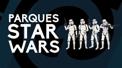 Parques Star Wars Español - ArrobaGeek - YouTube
