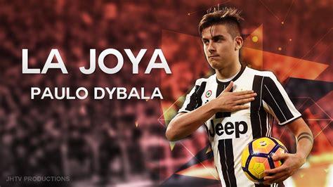 Paulo Dybala - La Joya 2016/2017 - YouTube
