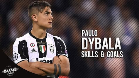 Paulo Dybala - Skills & Goals - 2017 HD - YouTube