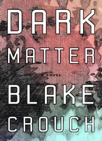 Pdf Dark Matter Novel Blake Crouch Ebook / Novel Drug ...