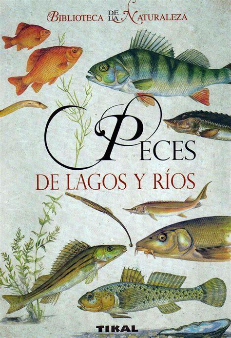 Peces de lagos y ríos | LIBROS NÁUTICOS | Fauna y Flora Marina