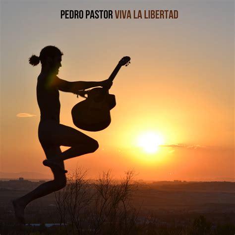 Pedro Pastor   Viva la libertad   La vida plena     YouTube