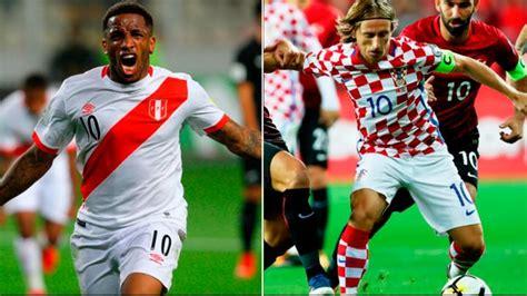 Perú vs. Croacia VER EN VIVO ONLINE: fecha, hora y canal ...