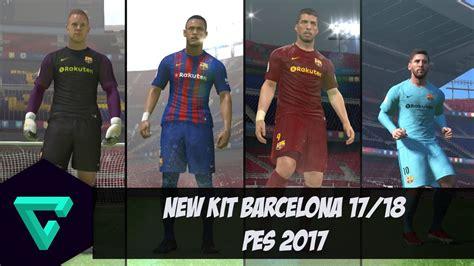 PES 2017 | New Kit del Barcelona 2017/2018 + Instalacion ...