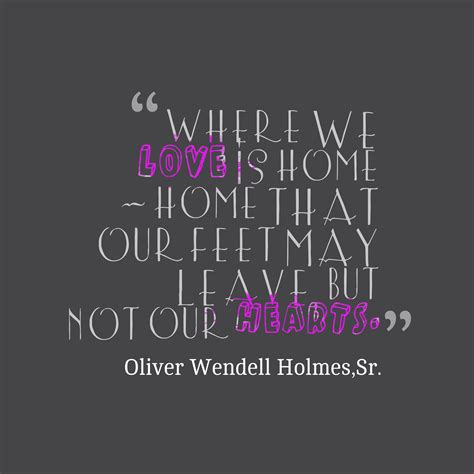 Picture Oliver Wendell Holmes, Sr. quote about home ...