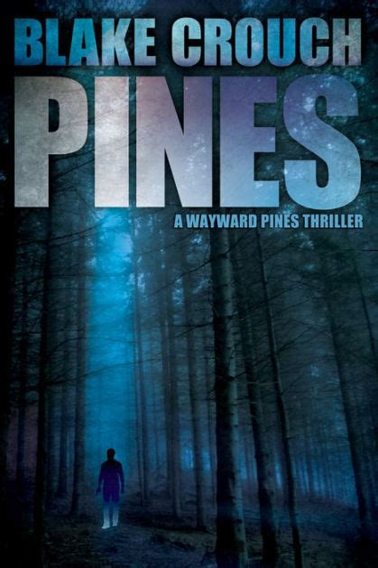 Pines  Wayward Pines #1  by Blake Crouch, Paperback ...