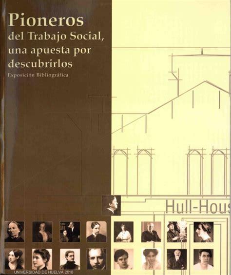 Pioneros del Trabajo Social by Universidad de Huelva 2010