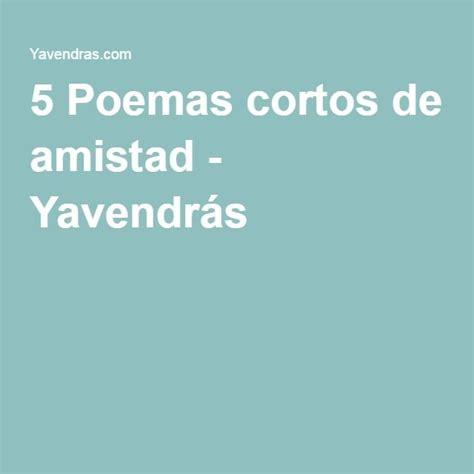 Più di 25 fantastiche idee su Poemas Cortos De Amistad su ...