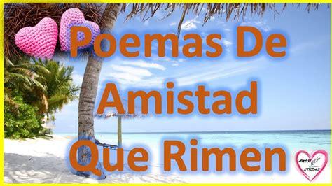 Poemas De Amistad Que Rimen Cortos - Rimas Cortas De Amor ...