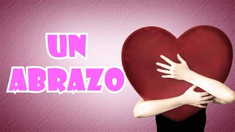 Poemas de amor, Un Abrazo, Dejame Darte Uno, Abrazos de ...