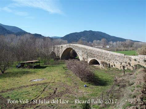 Pont Vell – Sant Julià del Llor i Bonmatí / Selva ...