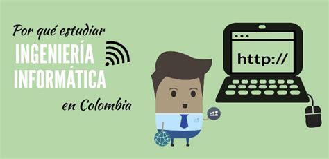 Por qué estudiar Ingeniería Informática en Colombia