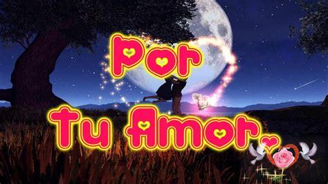 Por tu Amor, Mensajes de Buenos Dias Romanticos, Mensajes ...