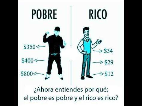 PORQUE EL POBRE ES POBRE Y EL RICO ES RICO - YouTube