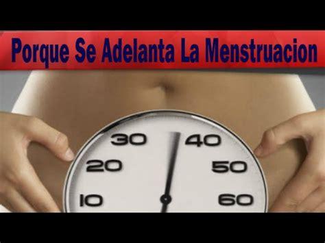 Porque Se Adelanta La Menstruacion: Motivos De Porque Se ...