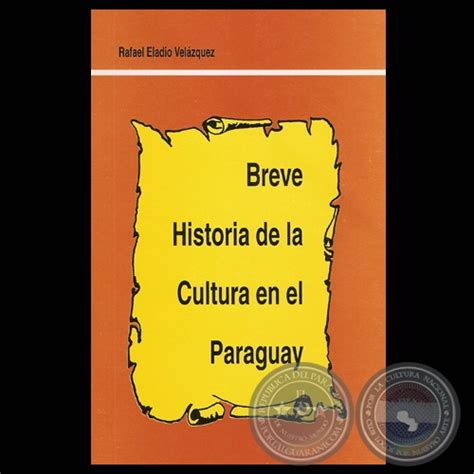 Portal Guaraní - BREVE HISTORIA DE LA CULTURA EN EL ...