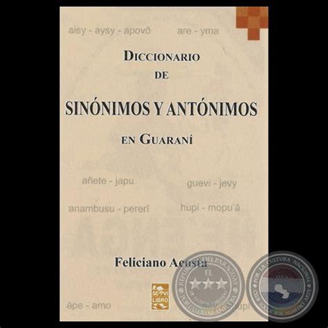 Portal Guaraní   DICCIONARIO DE SINÓNIMOS Y ANTÓNIMOS EN ...