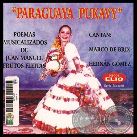 Portal Guaraní - PARAGUAY PUKAVY - POEMAS MUSICALIZADOS DE ...