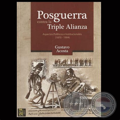 Portal Guaraní   POSGUERRA CONTRA LA TRIPLE ALIANZA ...