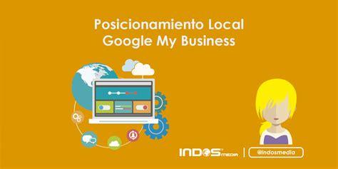 Posicionamiento local Google My Business | INDOS Media
