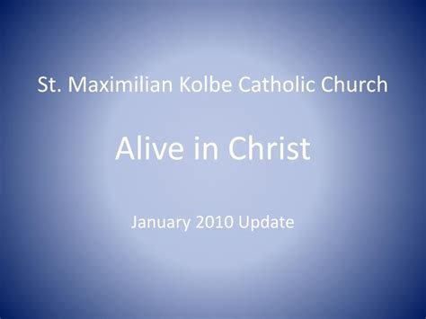 PPT - St. Maximilian Kolbe Catholic Church Alive in Christ ...