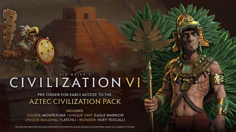 Pre-ordering Civilization 6 will get you Montezuma and the ...