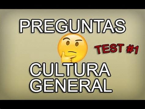 Preguntas de cultura general - Test #1 - YouTube