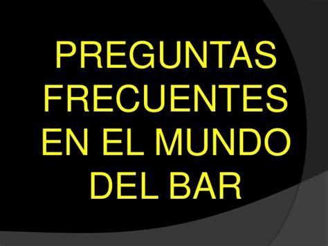 PREGUNTAS FRECUENTES EN EL MUNDO DEL BAR