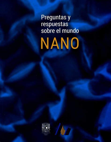 Preguntas y respuestas sobre el mundo NANO 9786070281440 libro
