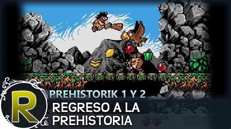 Prehistorik 1 y 2   Regreso a la Prehistoria  Juego ...